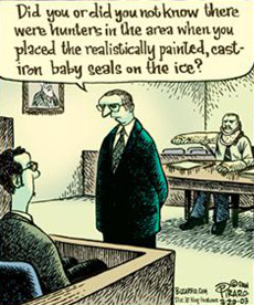 Bizarro: Court Room, Lawyer to witness in stand: Did you or did you not know there were hunters in the area when you placed the realistically painted, cast iron baby seals on the ice? Behind the lawyer and witness is a man with his neck and arms in casts.d